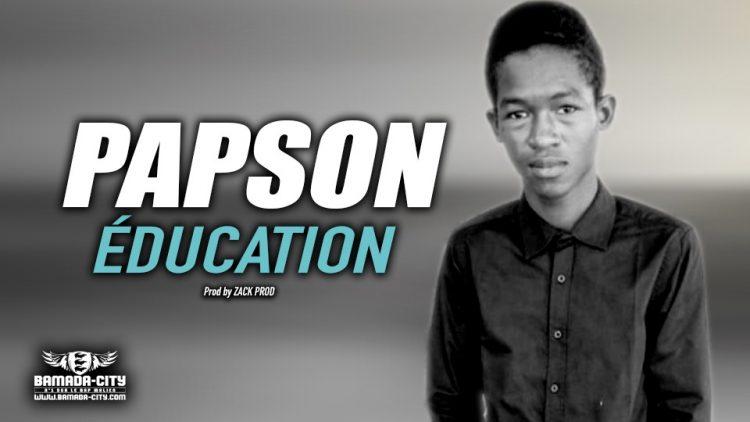 PAPSON - ÉDUCATION - Prod by ZACK PROD