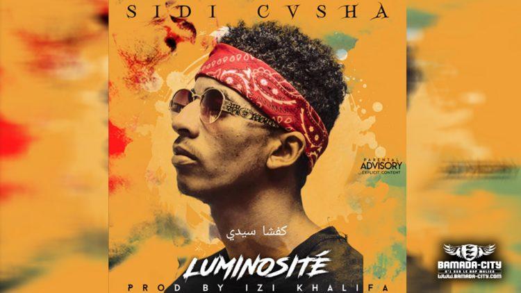 SIDI CASHA - LUMINOSITÉ - Prod by IZI KHALIFA