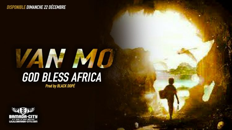 VAN MO - GOD BLESS AFRICA - Prod by BLACK DOPÉ