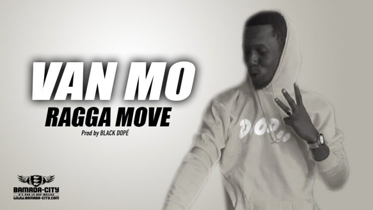 VAN MO - RAGGA MOVE - Prod by BLACK DOPÉ