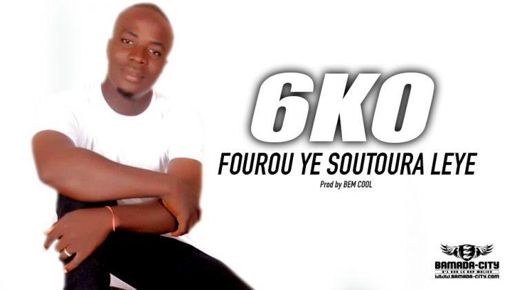 6KO - FOUROU YE SOUTOURA LEYE - Prod by BEM COOL