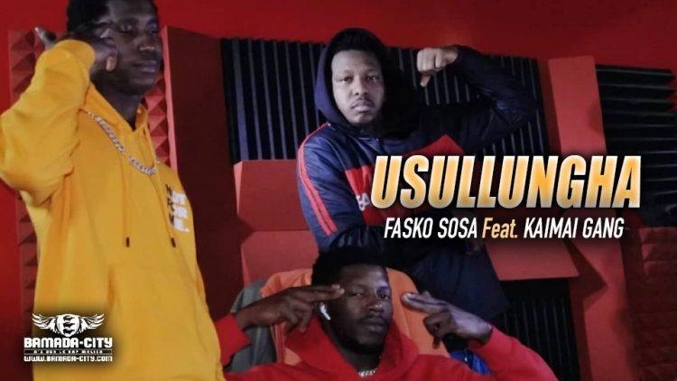 FASKO SOSA Feat. KAIMAI GANG - USULLUNGHA