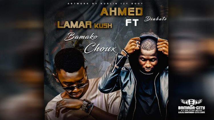 LAMAR KUSH Feat. AHMED DIABATÉ - BAMAKO CHOUX - Prod by THE MAN