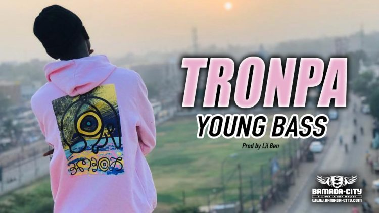 YOUNG BASS - TRONPA - Prod by LIL BEN