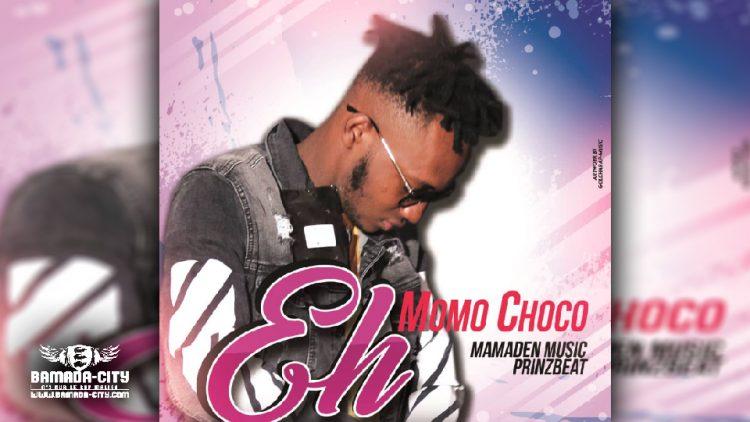 MOMO CHOCO - EH - Prod by Mamaden Music & Prinz Beat