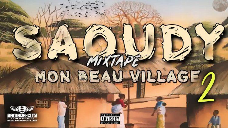 SAOUDY - MON BEAU VILLAGE 2 (MixtapeComplète)