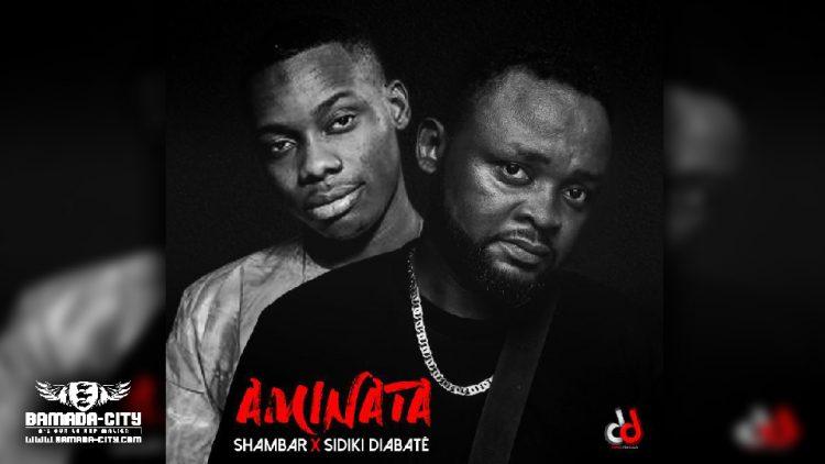 SHAMBAR Feat. SIDIKI DIABATÉ - AMINATA - Prod by DJIGUI BOY