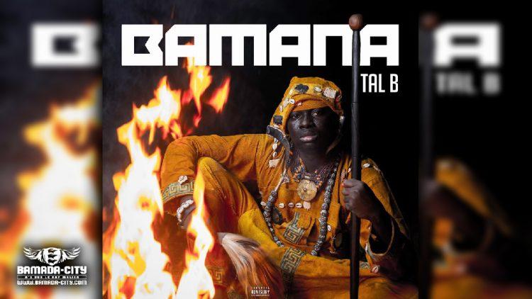 TAL B - BAMANA (Album Complet)