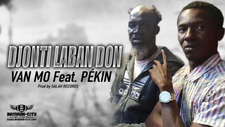 VAN MO Feat. PÉKIN - DJONTI LABAN DON - Prod by SALAH RECORDS