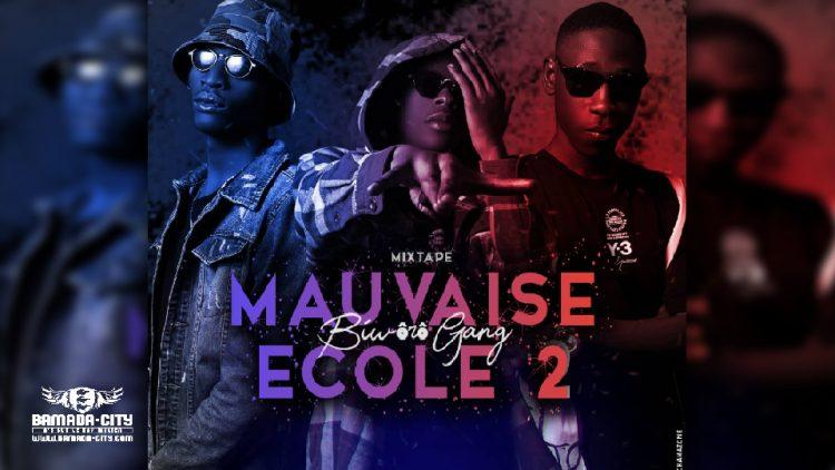 BIWÔRÔ GANG - MAUVAISE ECOLE 2 (Mixtape Complète)