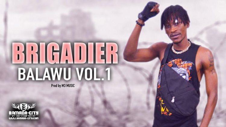 BRIGADIER - BALAWU VOL. 1 Prod by M3 MUSIC