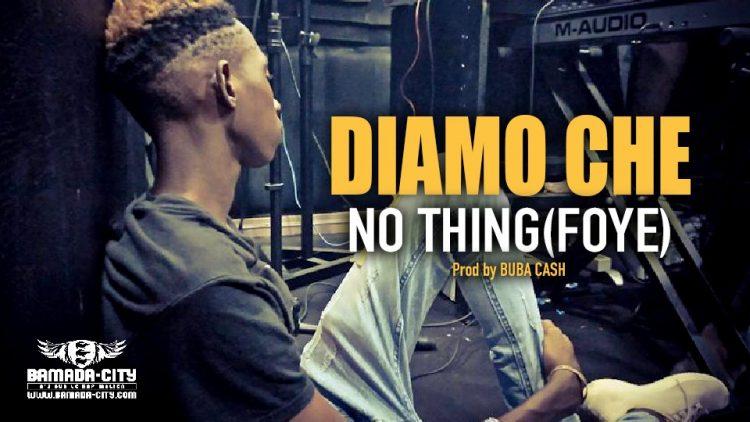 DIAMO CHE - NO THING(FOYE) - Prod by BUBA CASH