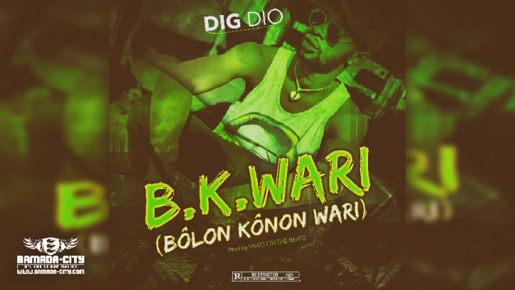DIG DIO - B.K.WARI (BÔLON KÔNON WARI) - Prod by VISKO ON THE BEATZ