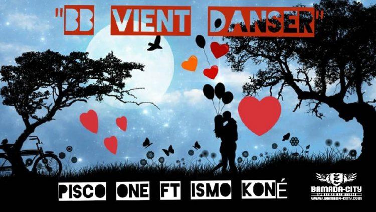 PISCO ONE Feat. ISMO KONÉ - BB VIENT DANSER - Prod by GABIDOU RECORDS