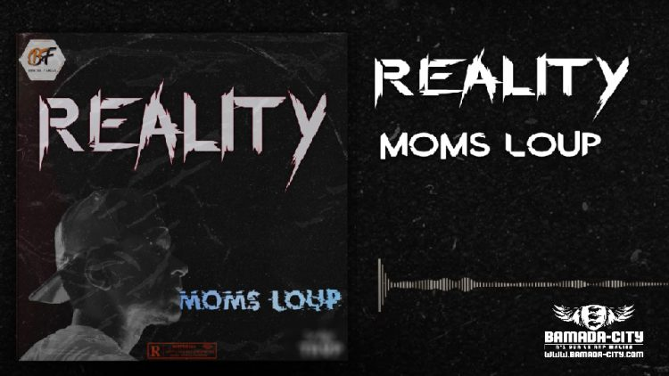 MOMS LOUP - REALITY - Prod by GASPA ONE MUSIC