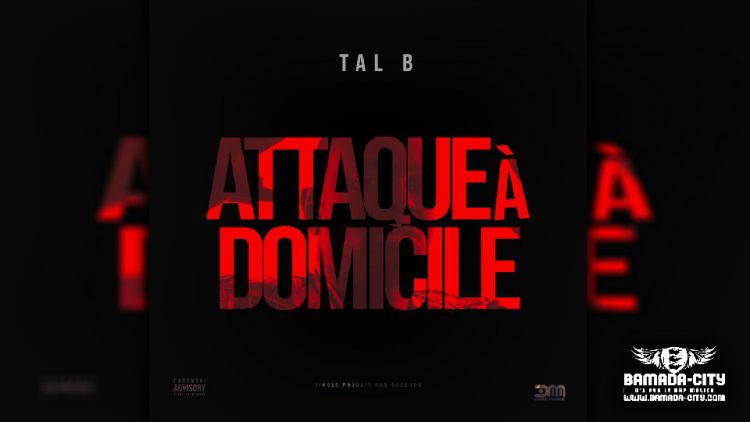 TAL B - ATTAQUE À DOMICILE - Prod by DOUCARA