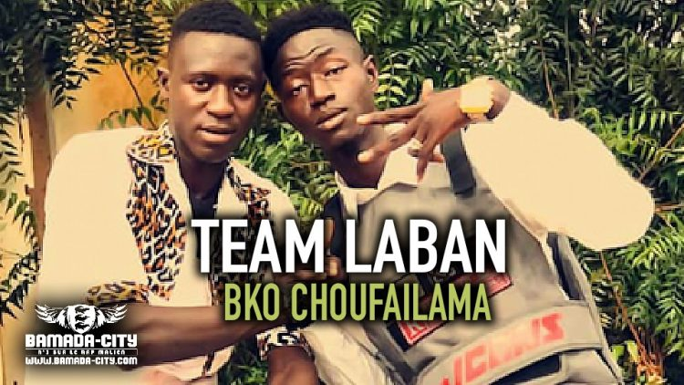 TEAM LABAN - BKO CHOUFAILAMA - Prod by AXI ONE MUSIC