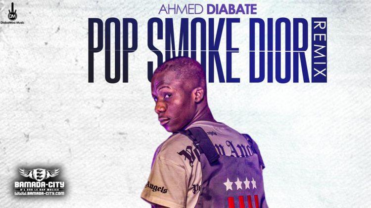 Ahmed Diabate - Pop Smoke Dior (Remix)