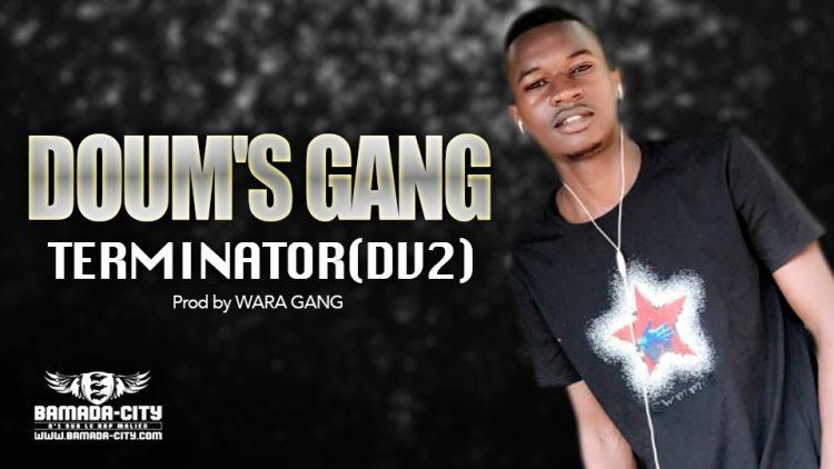 DOUM'S GANG - TERMINATOR( DV2) - Prod by WARA GANG