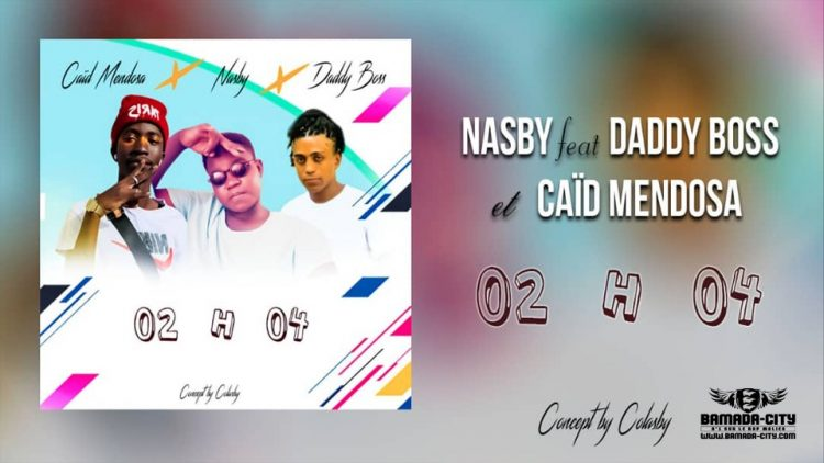 NASBY Feat. DADDY BOSS & CAÏD MENDOSA - 02H04 - Prod by COLASBY