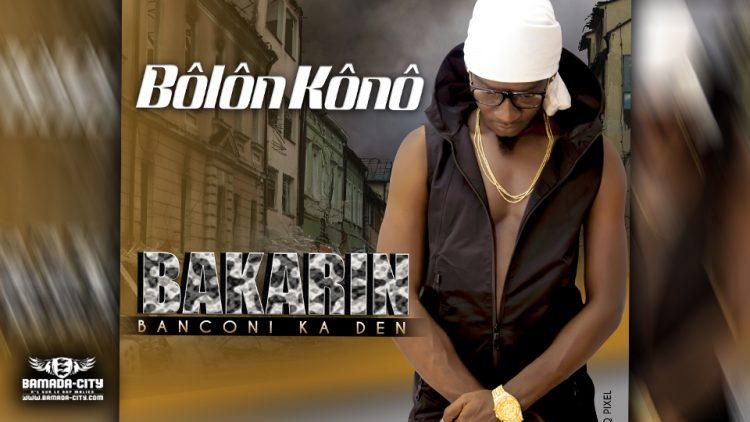 BAKARIN BANCONI KA DEN - BÔLÔN KÔNÔ (Mixtape Complète)