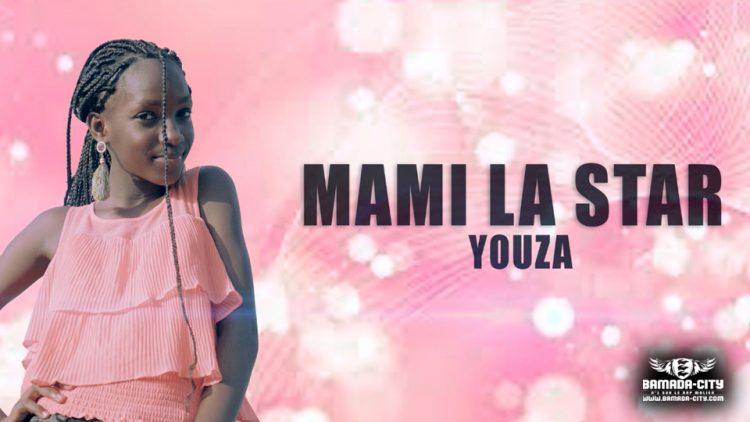 MAMI LA STAR - YOUZA