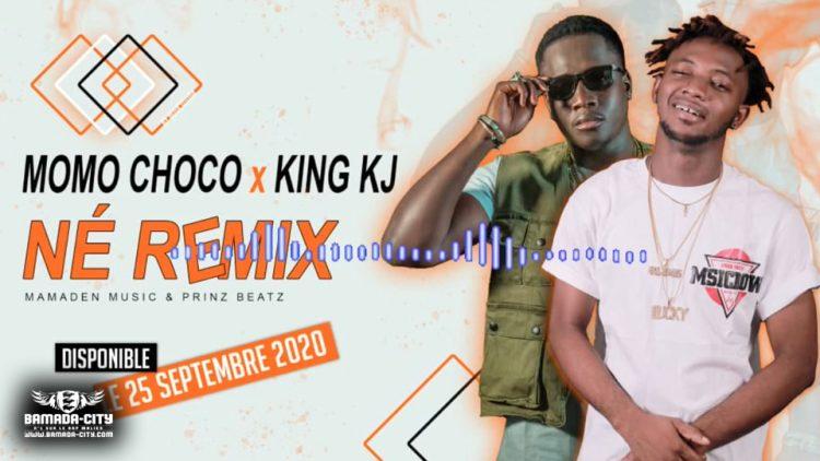 MOMO CHOCO Feat. KING KJ - NÉ REMIX - Prod by MAMADEN MUSIC & PRINZ BEATZ