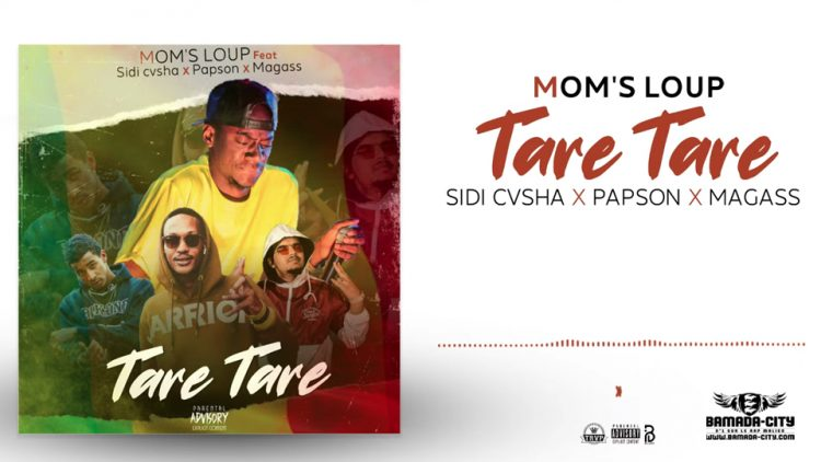 MOMS LOUP Feat. SIDI CASHA, PAPSON & MAGASS - TARE TARE - Prod by BIG BOSS MUSIC