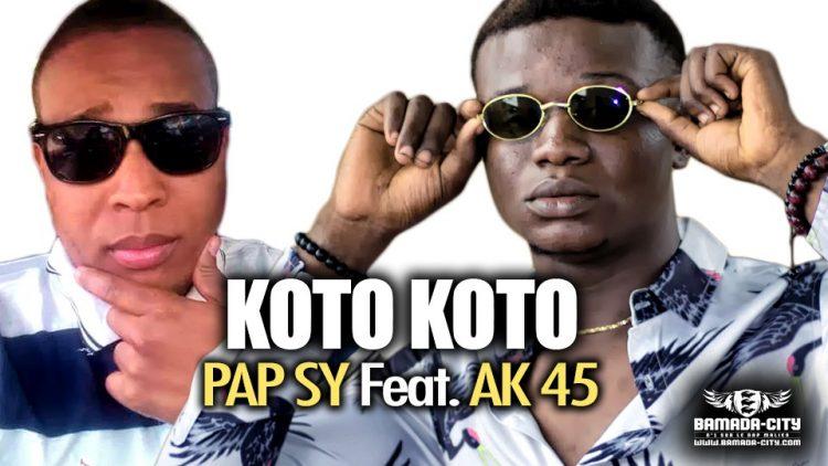 PAP SY Feat. AK 45 - KOTO KOTO - Prod by SANGOS PROD