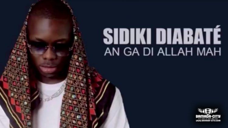 SIDIKI DIABATE - AN GA DI ALLAH MAH (Son Officiel)