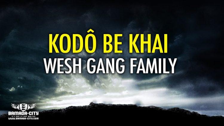 WESH GANG FAMILY - KODÔ BE KHAI - Prod by NASS PROD MUSIC