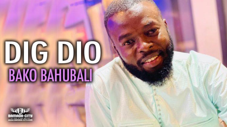DIG DIO - BAKO BAHUBALI - Prod by LVDS