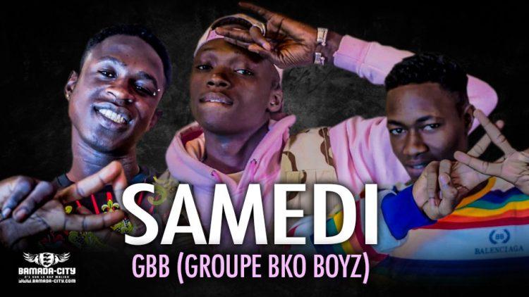 GBB (GROUPE BKO BOYZ) - SAMEDI - Prod by LIL BEN