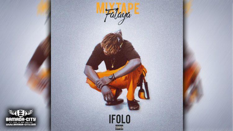 IFOLO - FALAYA (Mixtape Complète)