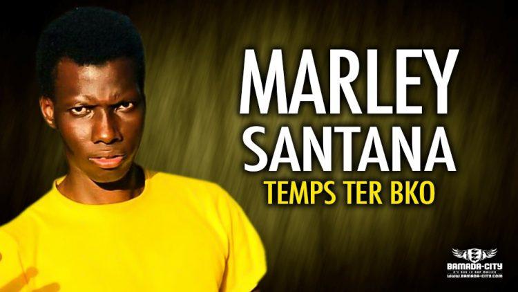 MARLEY SANTANA - TEMPS TER BKO - Prod by PAPI PROD