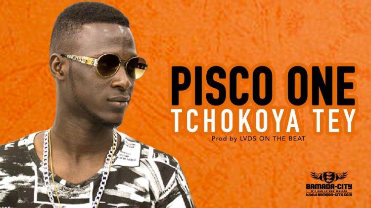 PISCO ONE - TCHOKOYA TEY - Prod by LVDS ON THE BEAT