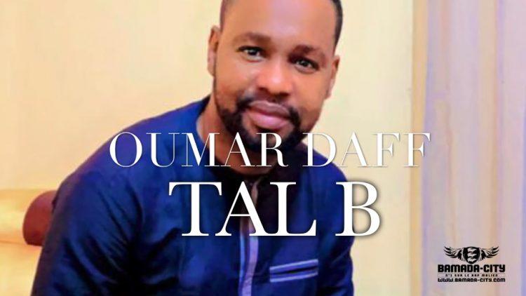 TAL B - OUMAR DAFF