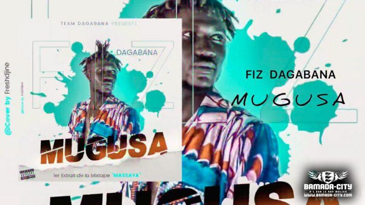 FIZ DAGABANA - MUGUSA