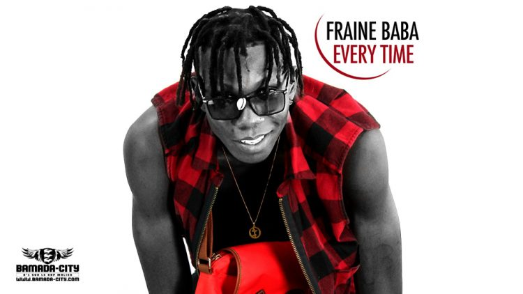FRAINE BABA - EVERY TIME - Prod by DOUCARA