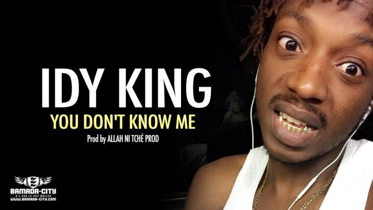 IDY KING - YOU DON'T KNOW ME - Prod by ALLAH NI TCHÉ PROD