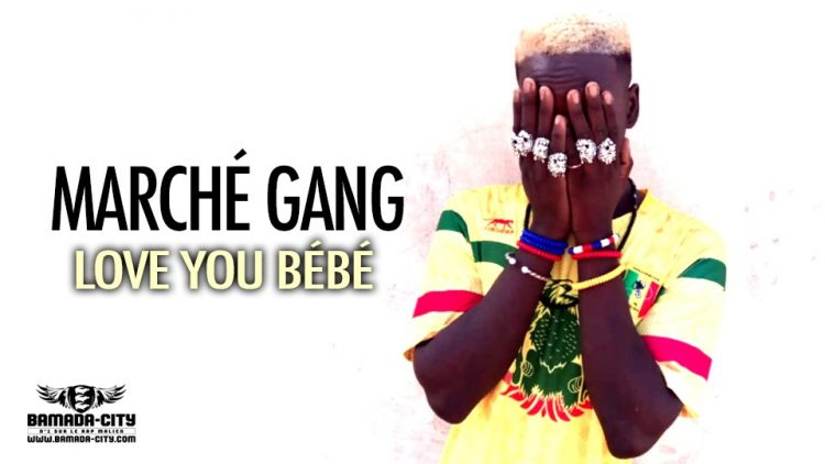 MARCHÉ GANG - LOVE YOU BÉBÉ - Prod by WARIBATIGUI