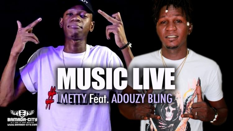 METTY Feat. ADOUZY BLING - MUSIC LIVE - Prod by DINA ONE