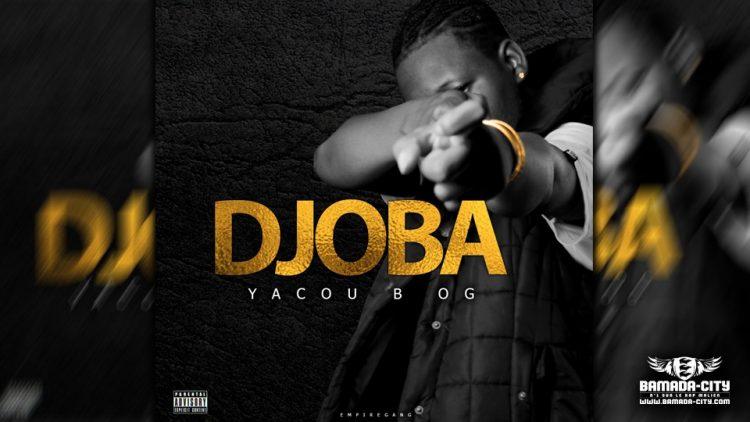 YACOU B OG - DJOBA - Prod by BUBA CASH