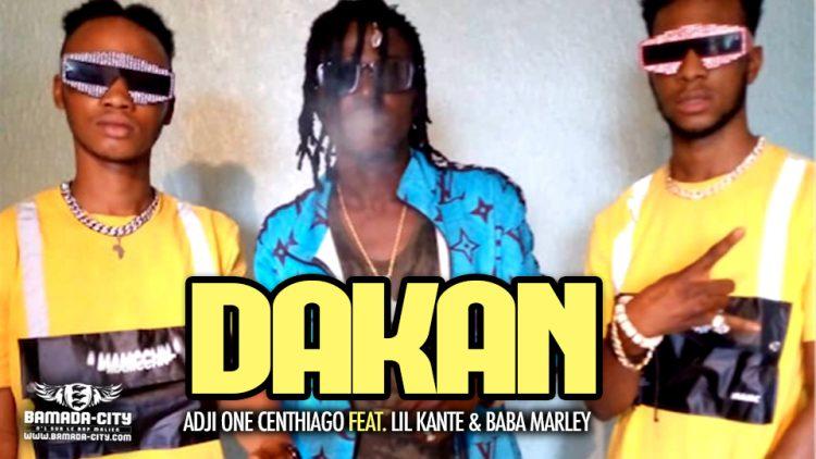 ADJI ONE CENTHIAGO Feat. LIL KANTE & BABA MARLEY - DAKAN - Prod by LAGARE PROD