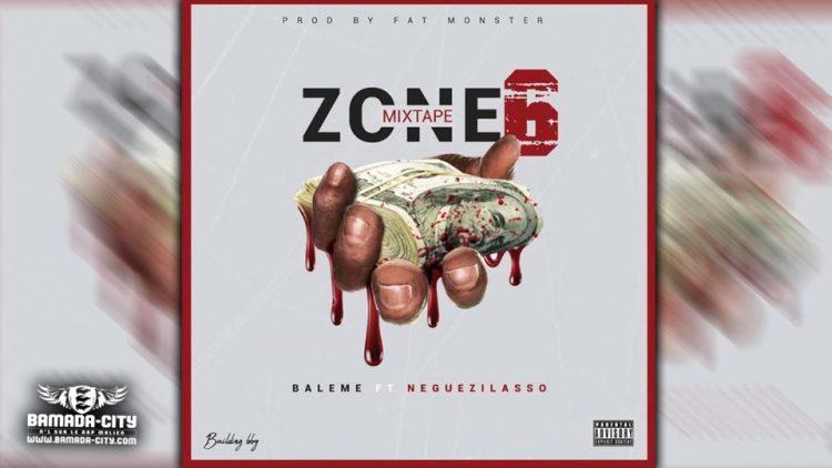 BALEME Feat. NEGUEZILASSO - MADA LOVE YOU extrait de la mixtape ZONE 6 - Prod by FAT MONSTER