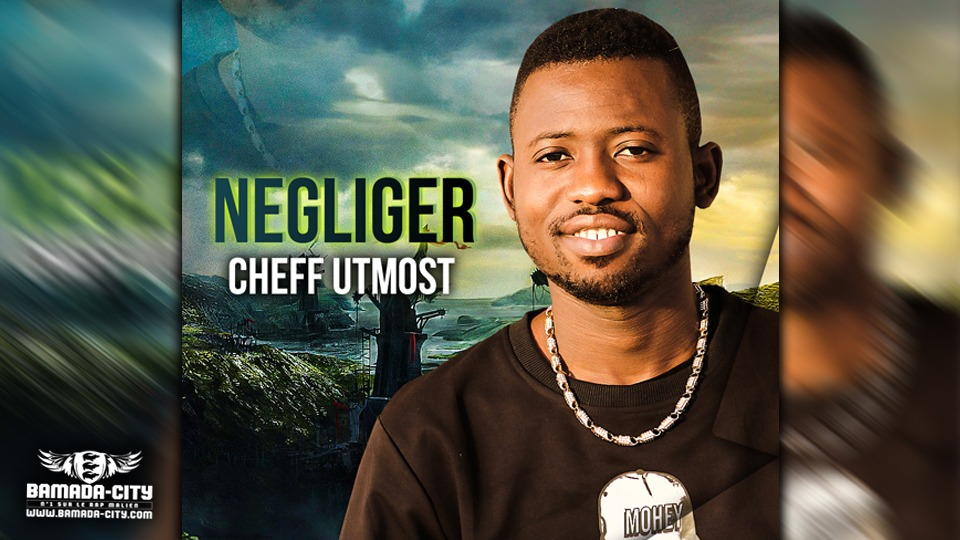 CHEFF UTMOST - NEGLIGER - Prod by LEX PAPY