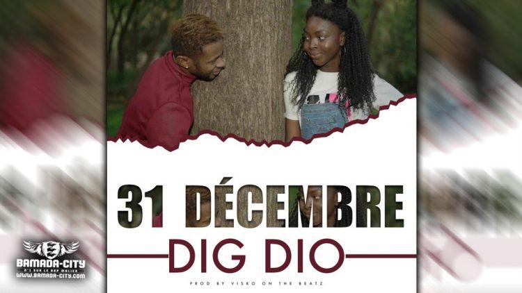 DIG DIO - 31 DÉCEMBRE - Prod by VISKO