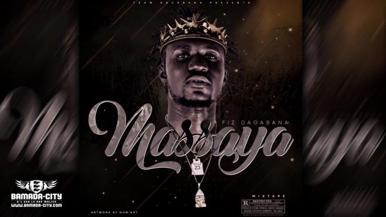 FIZ DAGABANA - MASSAYA (Mixtape Complète)