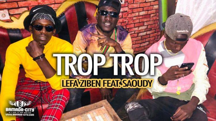 LEFA ZIBEN Feat. SAOUDY - TROP TROP - Prod by DOUCARA