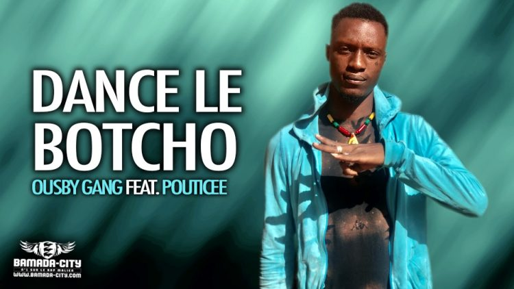 OUSBY GANG Feat. POUTICEE - DANCE LE BOTCHO - Prod by OUSBY
